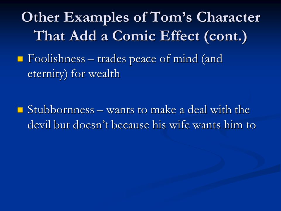 Other Examples of Tom's Character That Add a Comic Effect (cont.)
