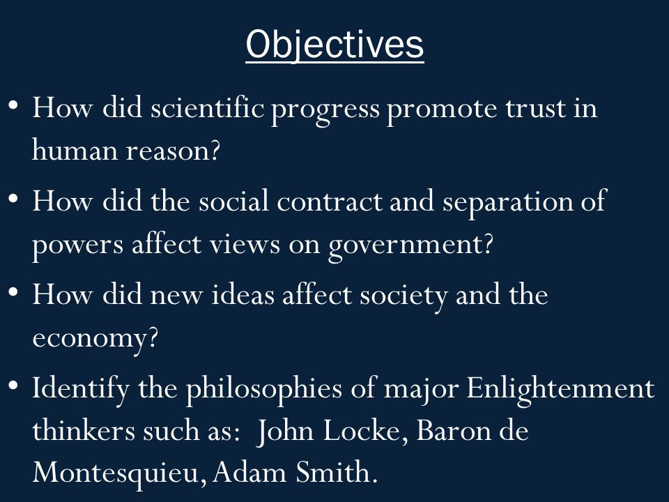Objectives How did scientific progress promote trust in human reason