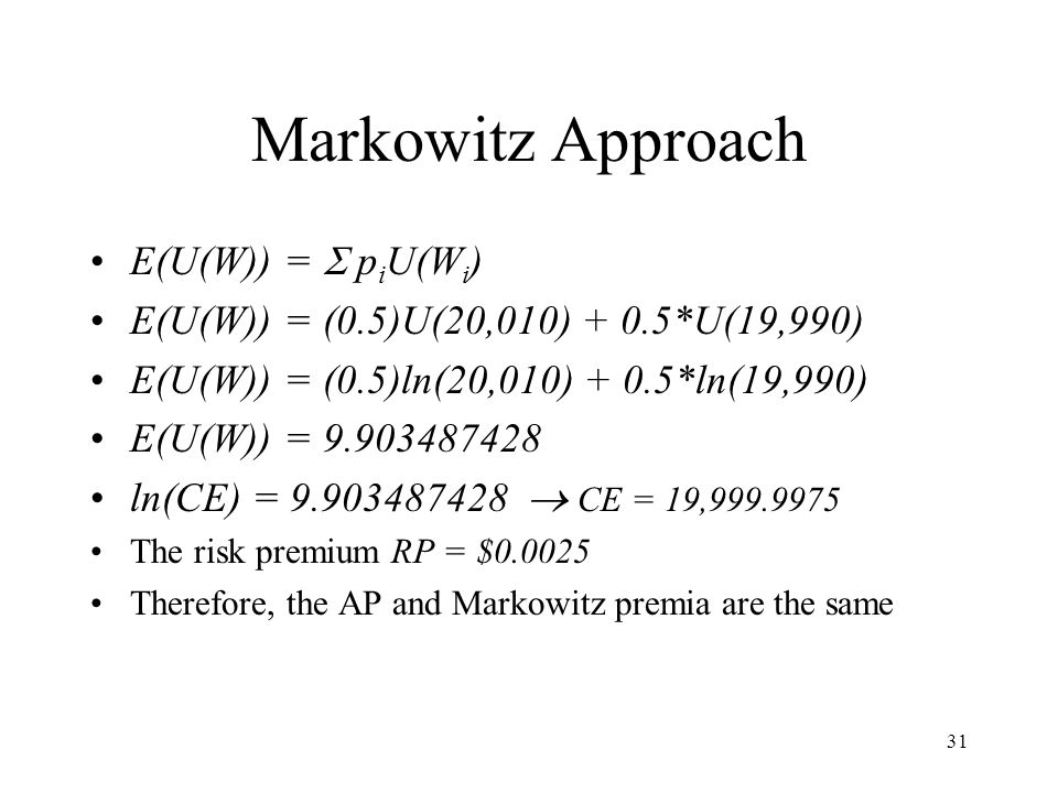 Markowitz Approach E(U(W)) =  piU(Wi)