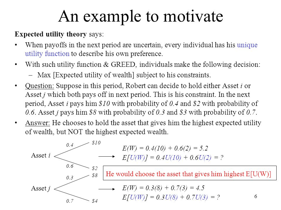 An example to motivate Expected utility theory says: