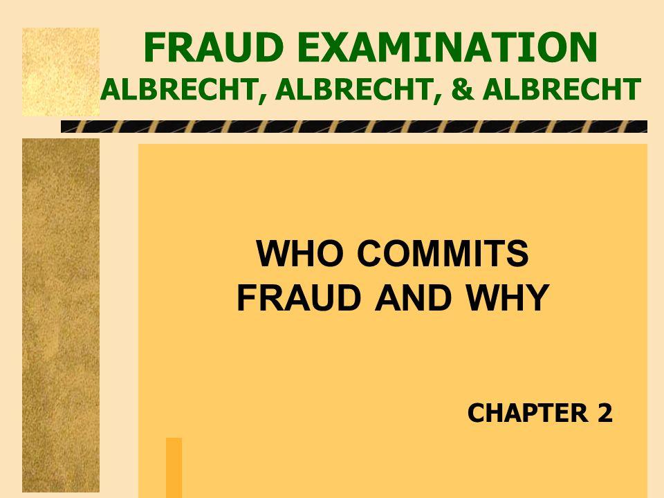 FRAUD EXAMINATION ALBRECHT, ALBRECHT, & ALBRECHT