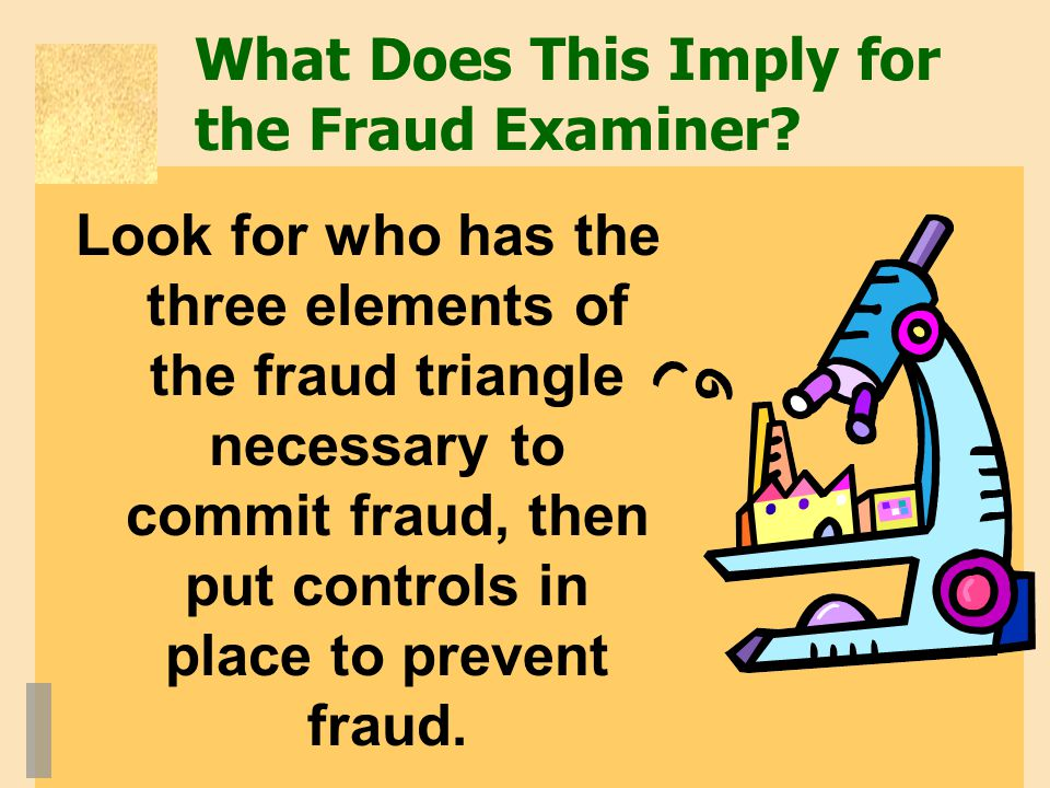 What Does This Imply for the Fraud Examiner