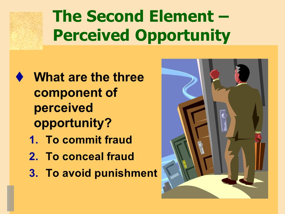 The Second Element – Perceived Opportunity
