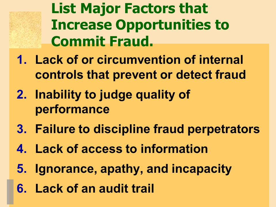 List Major Factors that Increase Opportunities to Commit Fraud.