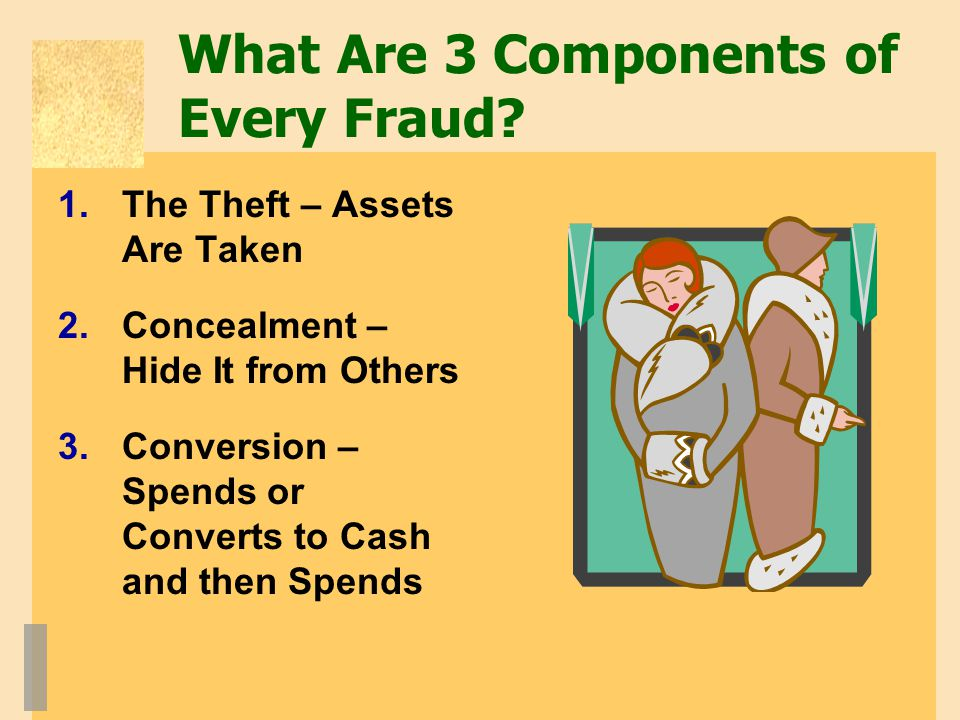 What Are 3 Components of Every Fraud