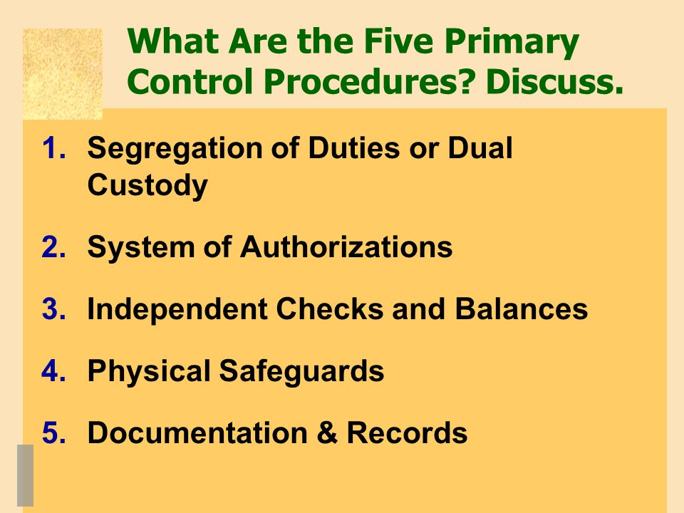 What Are the Five Primary Control Procedures Discuss.