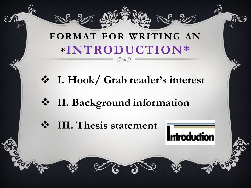 Format FOR Writing an *Introduction*