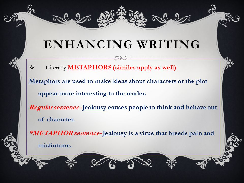 Enhancing Writing Literary METAPHORS (similes apply as well)