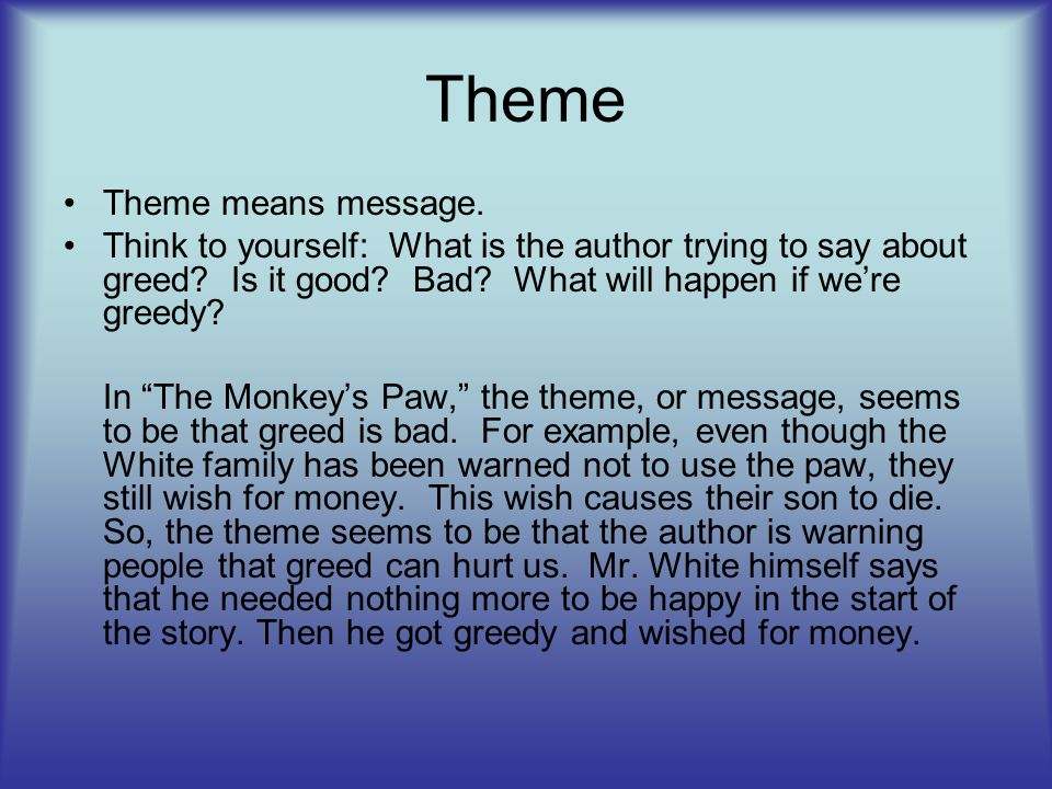 Theme Theme means message.