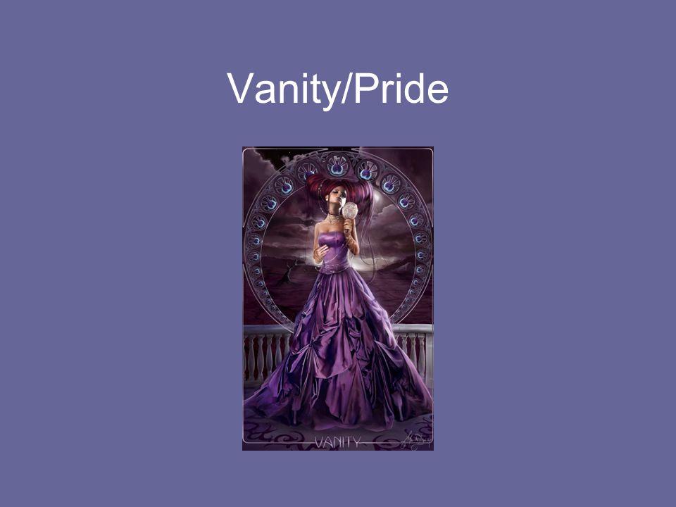 Vanity/Pride