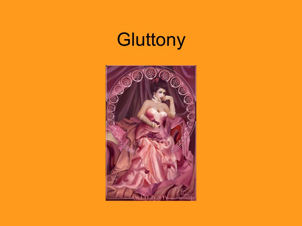 Gluttony The animal traditionally associated with gluttony is the pig.