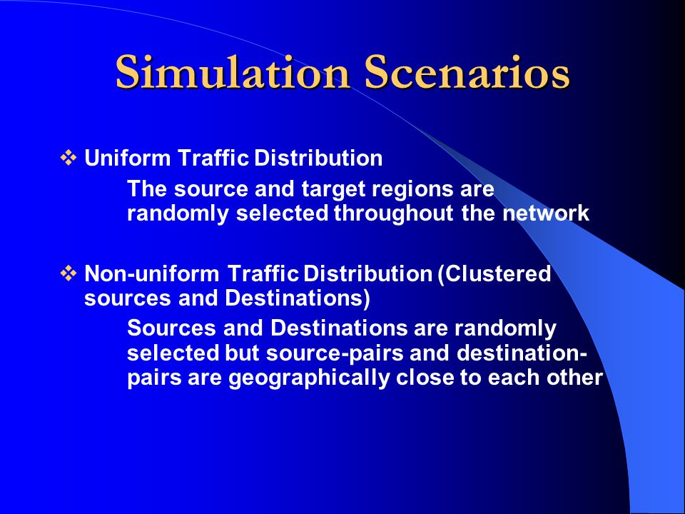Simulation Scenarios Uniform Traffic Distribution