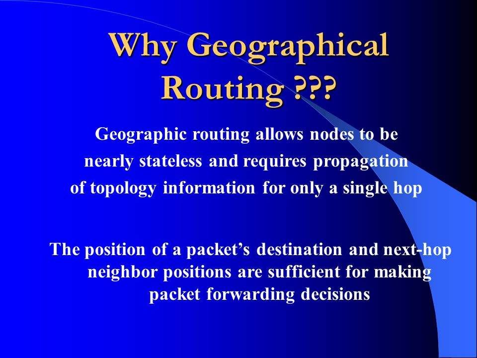 Why Geographical Routing