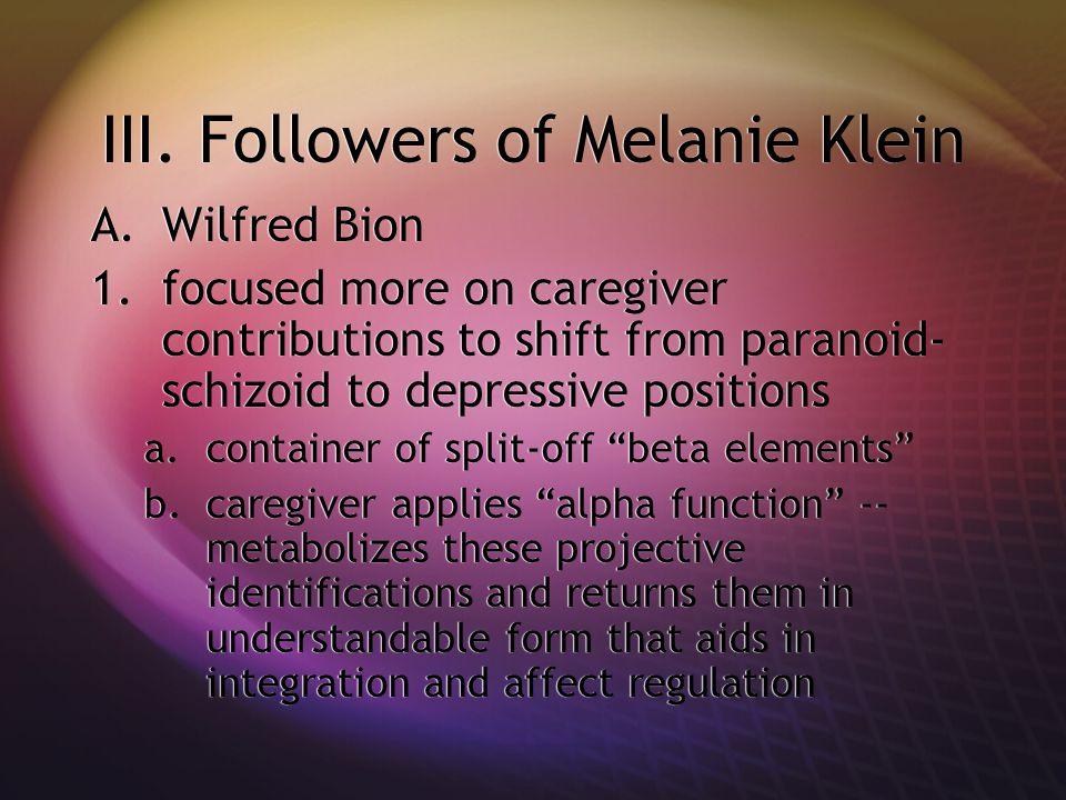 III. Followers of Melanie Klein