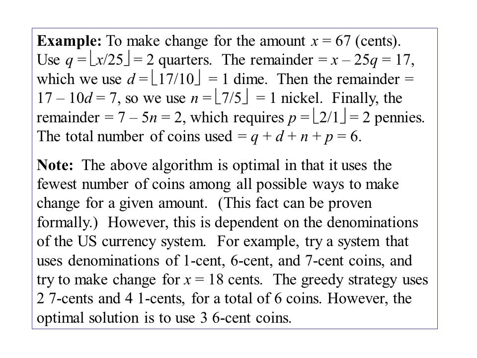 Example: To make change for the amount x = 67 (cents)
