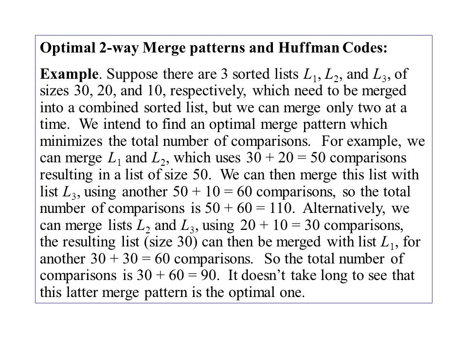Optimal 2-way Merge patterns and Huffman Codes: