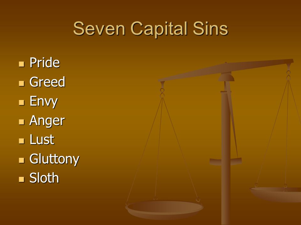 Seven Capital Sins Pride Greed Envy Anger Lust Gluttony Sloth