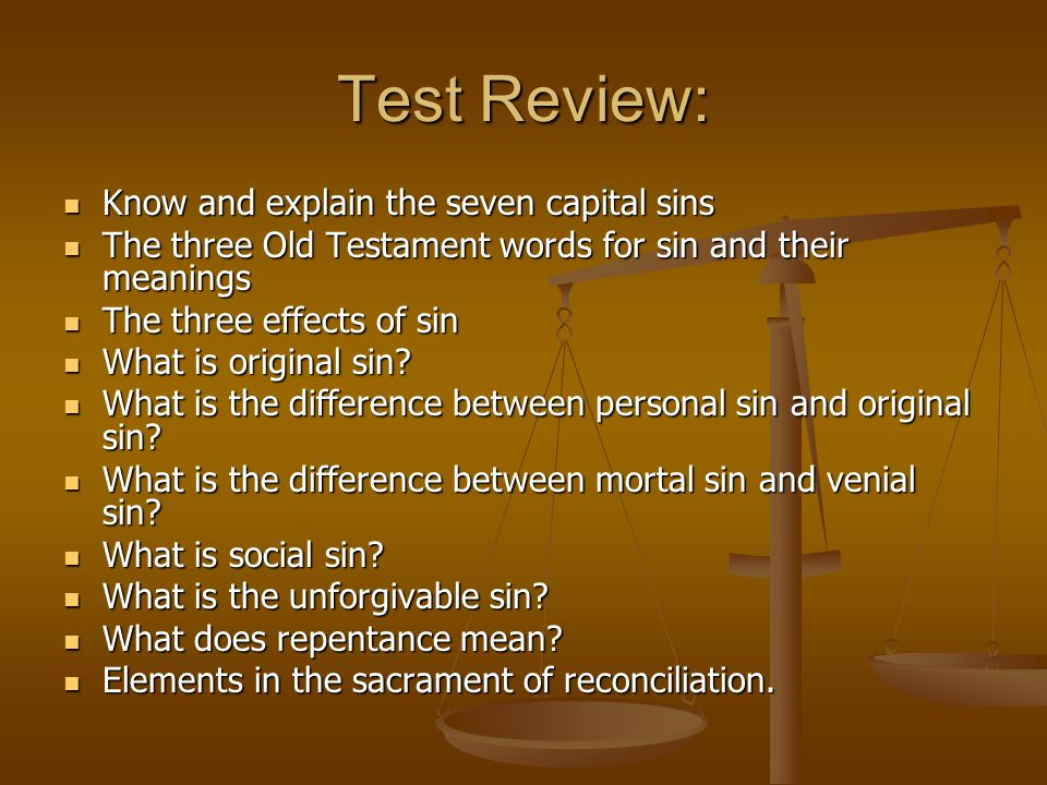 Test Review: Know and explain the seven capital sins