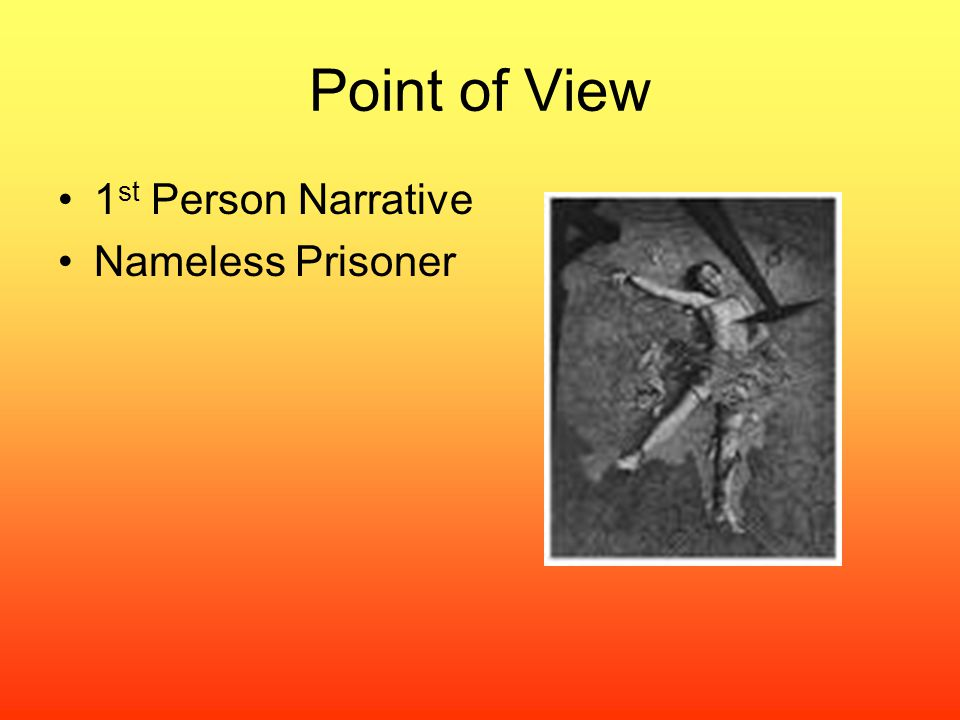 Point of View 1st Person Narrative Nameless Prisoner
