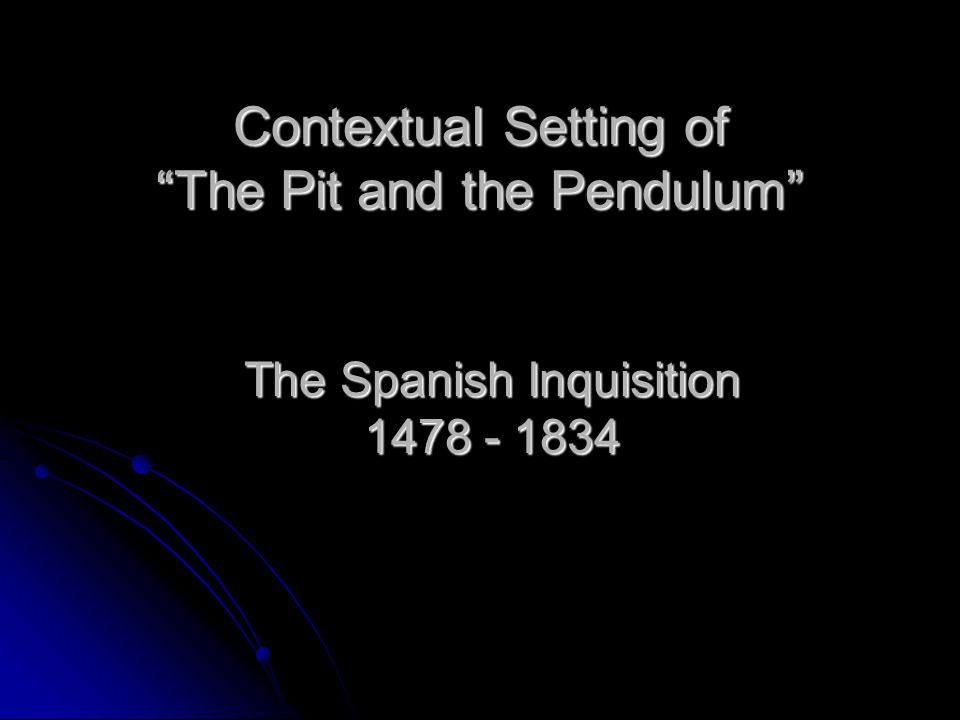 Contextual Setting of The Pit and the Pendulum