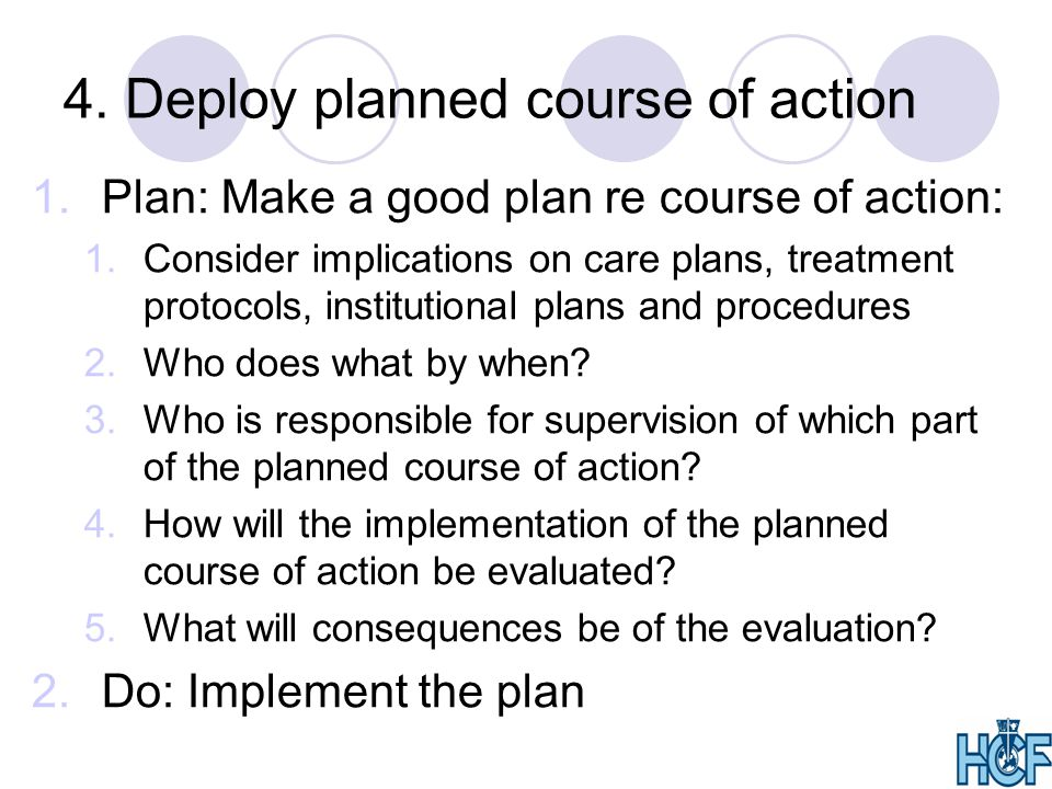 4. Deploy planned course of action