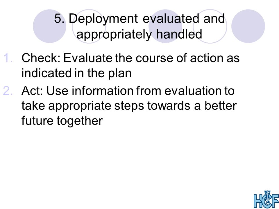5. Deployment evaluated and appropriately handled