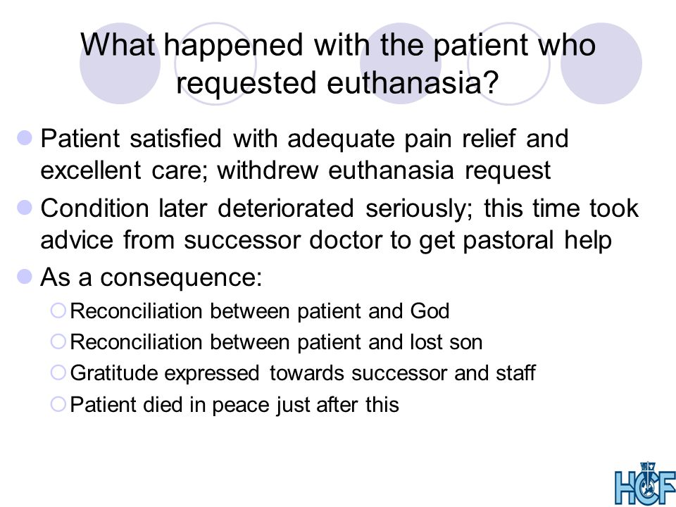 What happened with the patient who requested euthanasia