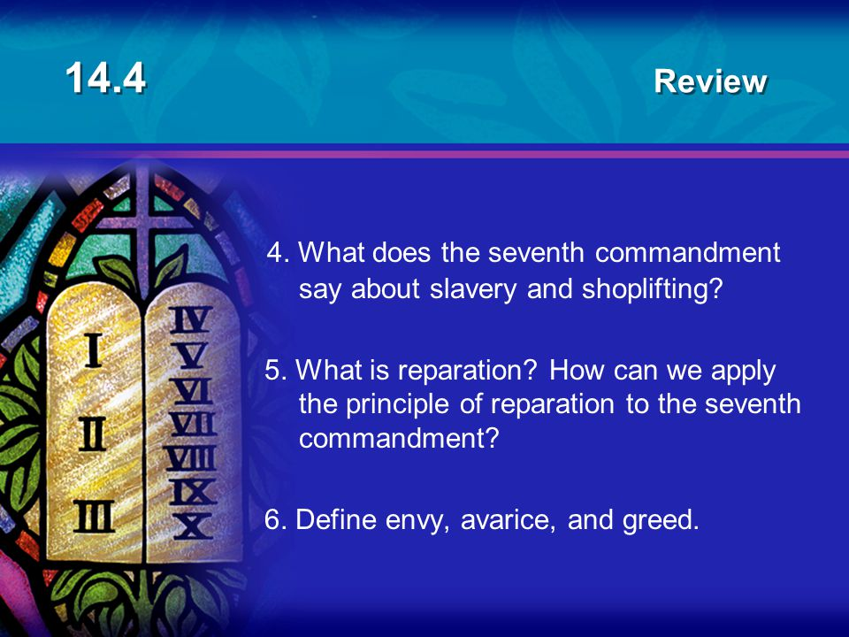 14.4 Review 4. What does the seventh commandment say about slavery and shoplifting