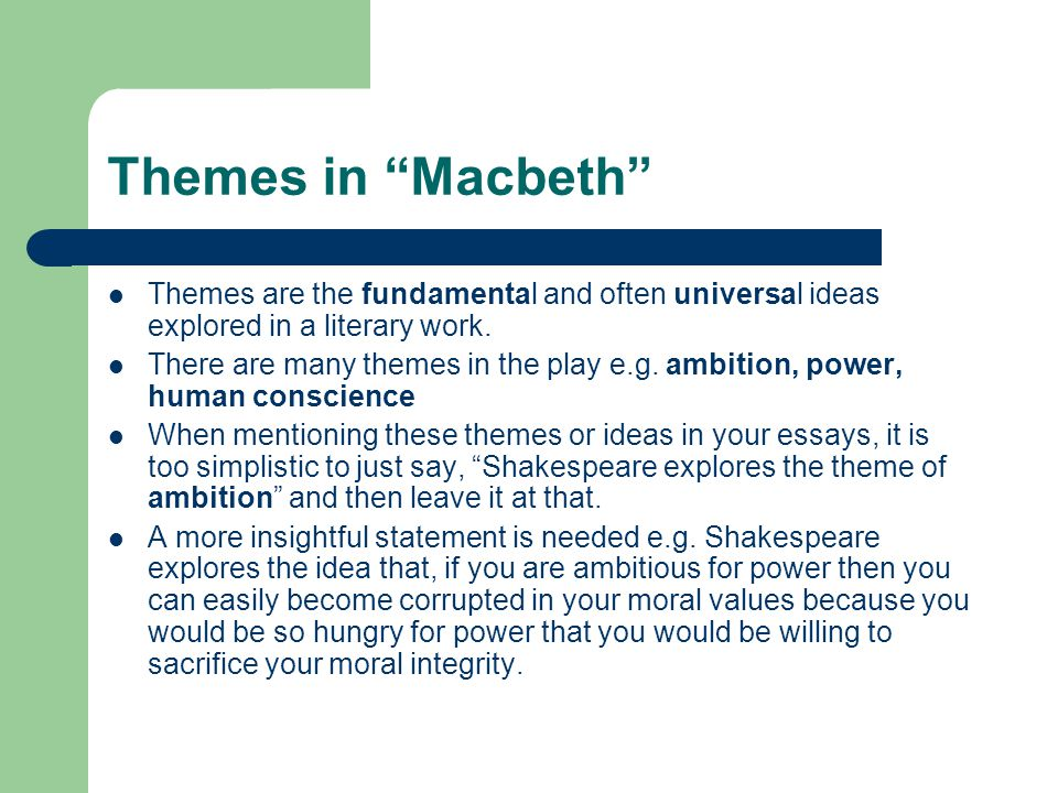 "macbeth"" by william shakespeare ppt video online  themes in macbeth themes are the fundamental and often universal ideas explored in a literary work"