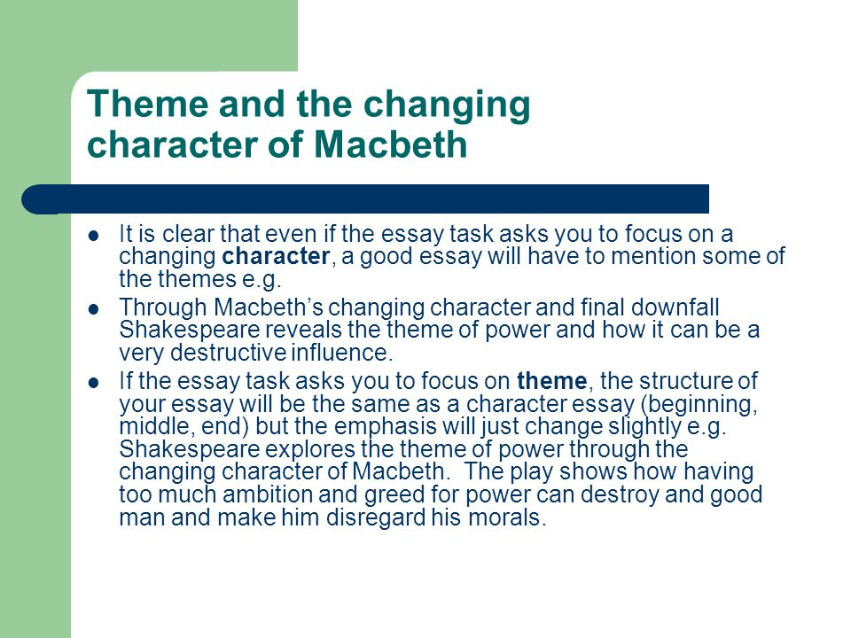 macbeths changing character Lady macbeth: character analysis in a play that is abundant in evil occurrences, lady macbeth is the overriding source of evil in the first act.