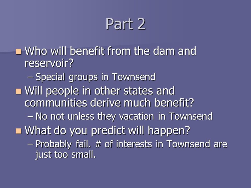 Part 2 Who will benefit from the dam and reservoir