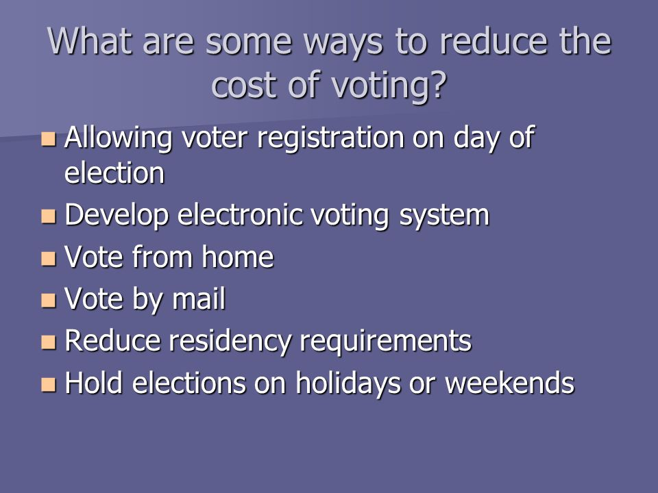 What are some ways to reduce the cost of voting