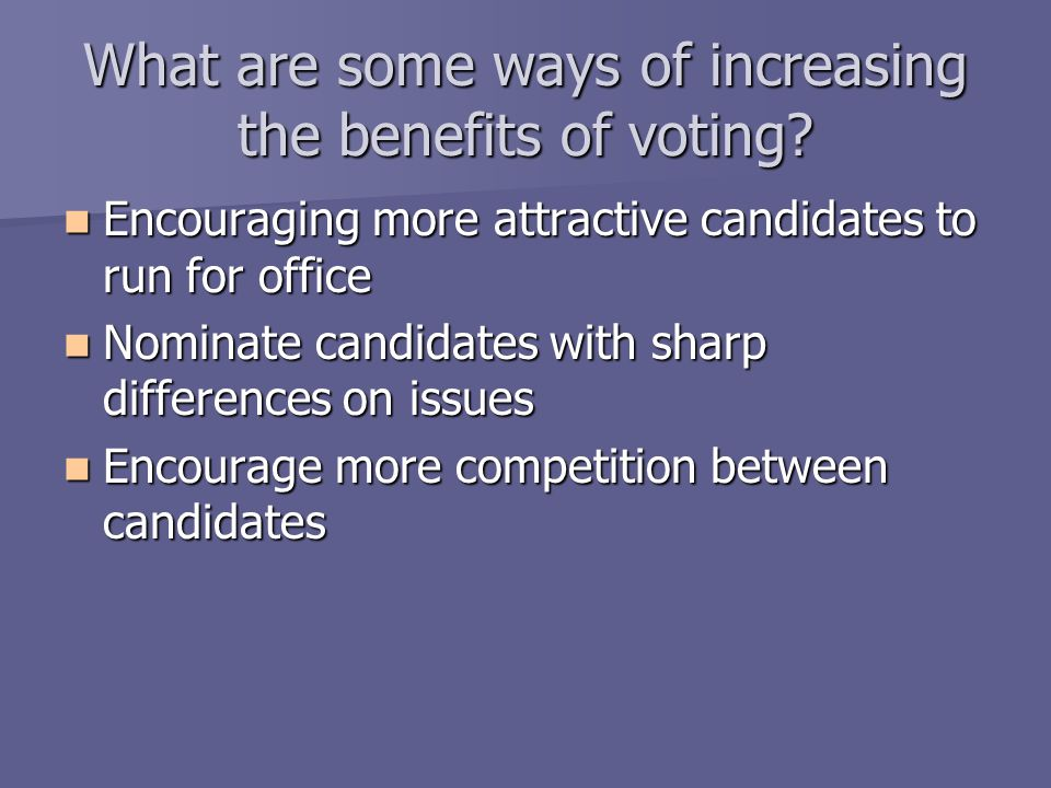 What are some ways of increasing the benefits of voting