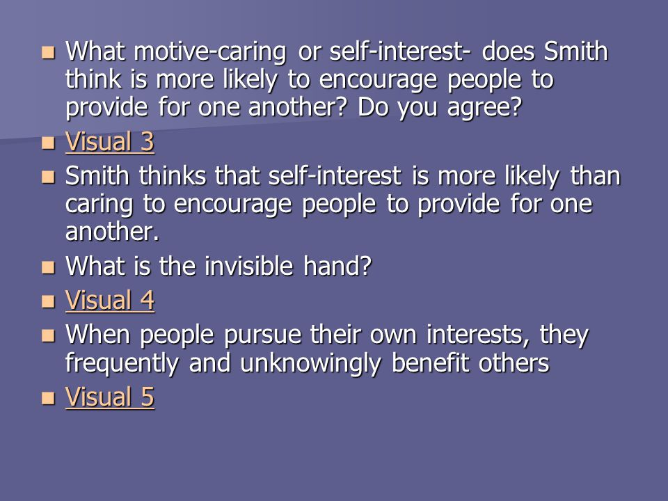 What motive-caring or self-interest- does Smith think is more likely to encourage people to provide for one another Do you agree