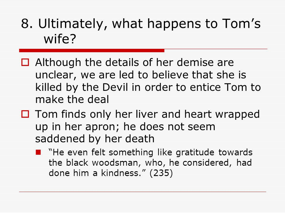 8. Ultimately, what happens to Tom's wife