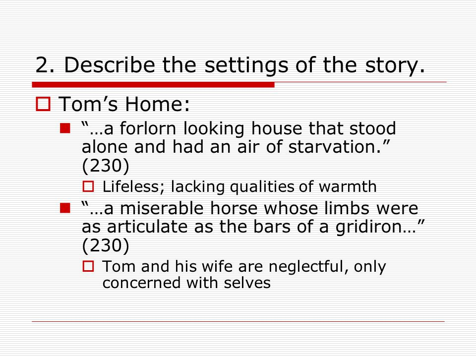 2. Describe the settings of the story.