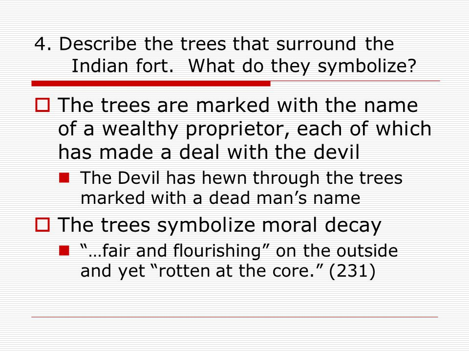 The trees symbolize moral decay
