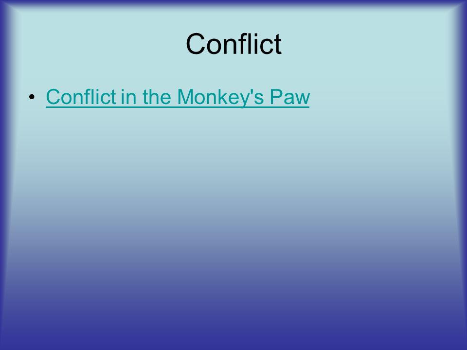 Conflict Conflict in the Monkey s Paw