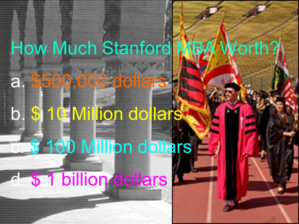 How Much Stanford MBA Worth