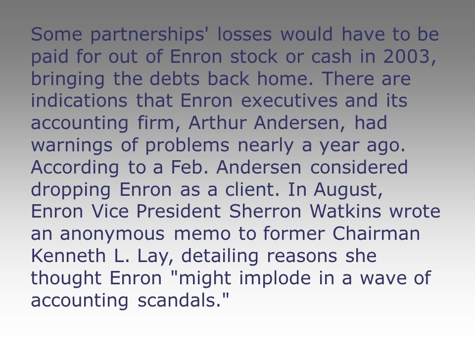 Some partnerships losses would have to be paid for out of Enron stock or cash in 2003, bringing the debts back home.