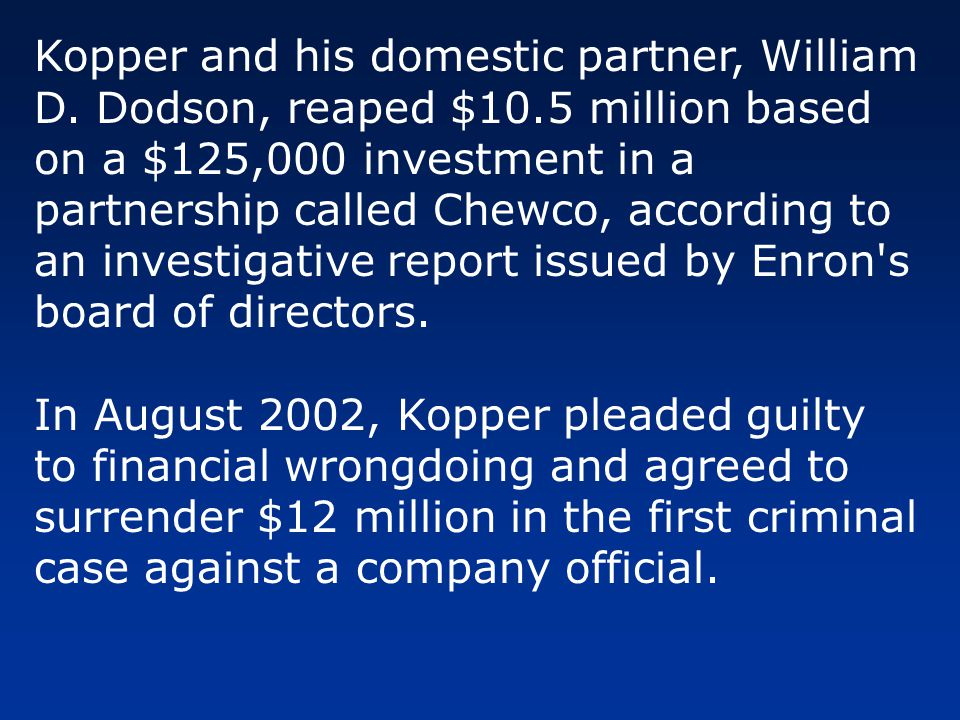 Kopper and his domestic partner, William D. Dodson, reaped $10