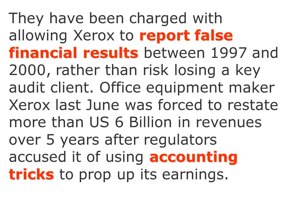 They have been charged with allowing Xerox to report false financial results between 1997 and 2000, rather than risk losing a key audit client.