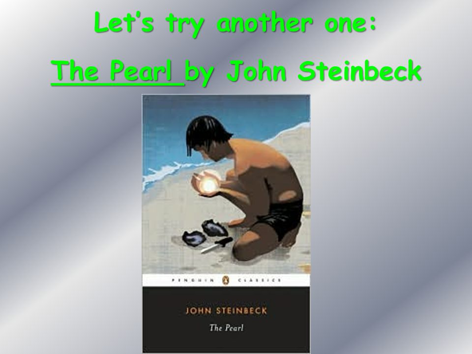 the effects of greed in the pearl by john steinbeck The pearl: essay q&a, free biography: john steinbeck the people of the town did not trust their eyes due to the effects of the gulf mist.