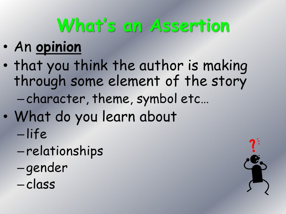What's an Assertion An opinion