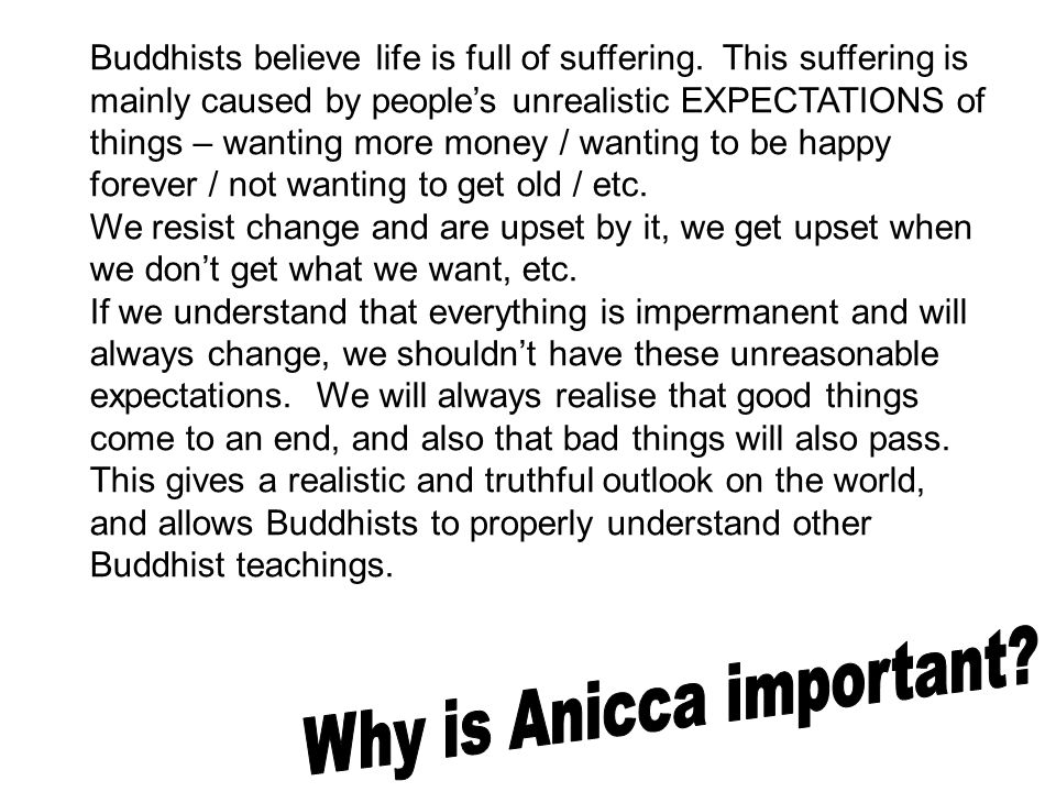 Why is Anicca important