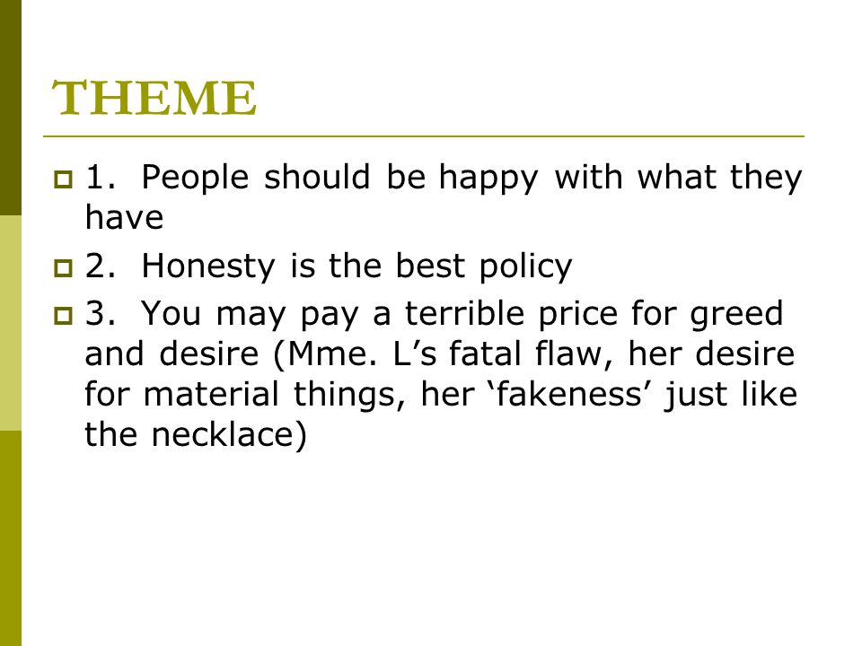THEME 1. People should be happy with what they have