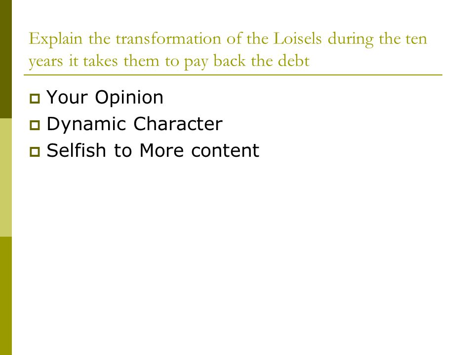 Explain the transformation of the Loisels during the ten years it takes them to pay back the debt