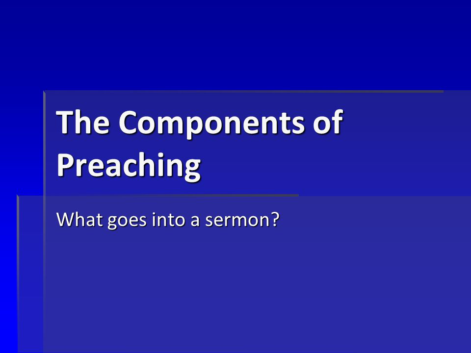 The Components of Preaching