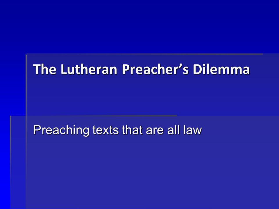The Lutheran Preacher's Dilemma