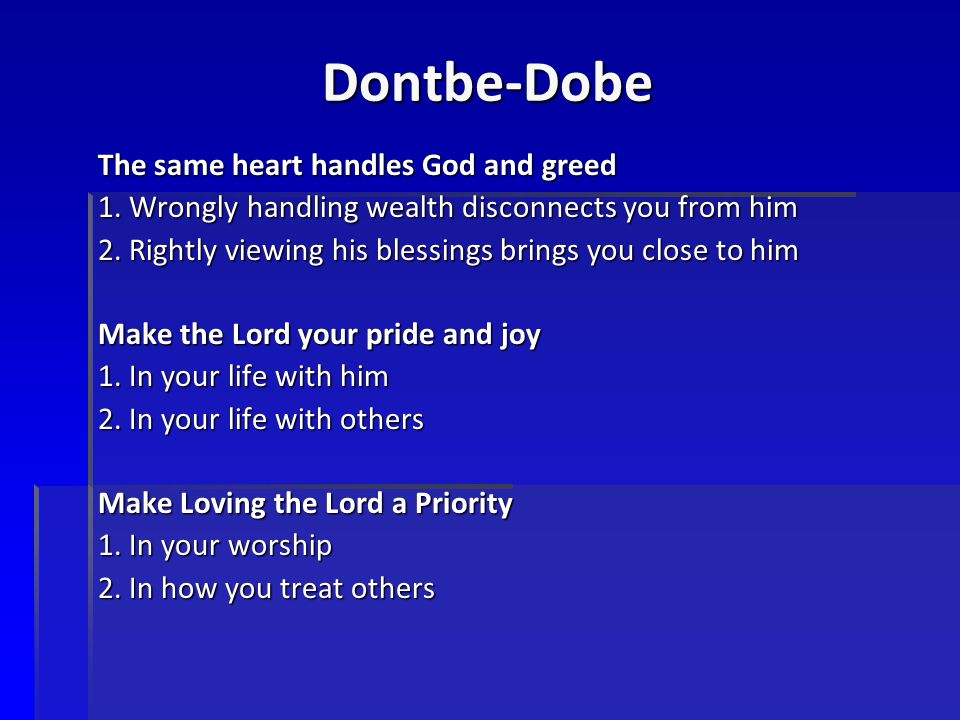 Dontbe-Dobe The same heart handles God and greed